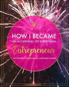 How I Became An Accidental, Intentional Entrepreneur   BlissandFaith.com