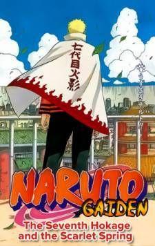 NARUTO−ナルト−外伝 七代目火影と緋色の花つ月 [Naruto Gaiden: Nanadaime Hokage to Akairo no Hanatsuzuki] [Naruto Side Story: The Seventh Hokage and the Scarlet Spring Month]