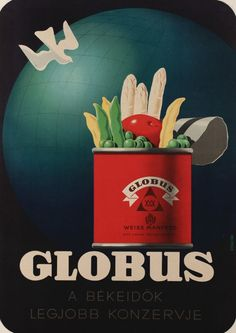 vintage Globus canned vegetables advertisement, Hungary Retro Ads, Vintage Advertisements, Retro Vintage, Vintage Travel Posters, Retro Posters, Poster Vintage, Poster Ads, Old Ads, Illustrations And Posters