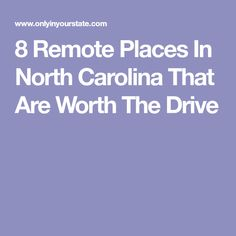8 Remote Places In North Carolina That Are Worth The Drive