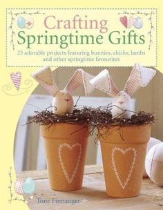 Eu recomendo Crafting Springtime Gifts - 25 Adorable Projects Featuring Bunnies, Chic via Myreks