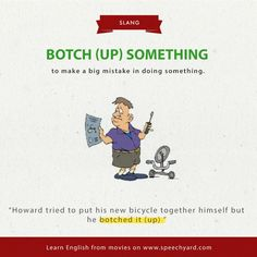 Botch (up) something Learning English Is Fun, English Fun, Learn English Words, English Writing, English Study, Teaching English, Slang English, English Idioms, English Phrases