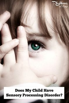 Does My Child Have Sensory Processing Disorder?