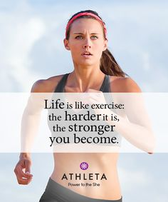 Mom taught me to be a good sport by coaching me with words of wisdom like... Life is like exercise: the harder it is, the stronger you become.