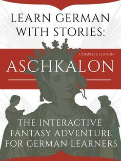 Learn German With Stories: Aschkalon (Complete Edition) – The Interactive Fantasy Adventure For German Learners - Podcast Books Health Fitness Foreign Language Teaching, German Language Learning, Language Study, Swedish Language, English Language, Study German, Learn German, Learn French, German Grammar