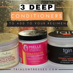 3 Deep Conditioners To Add To Your Regimen
