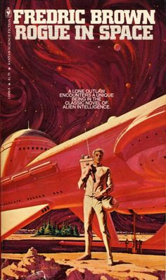 Publication: Rogue in Space Authors: Fredric Brown Year: Catalog ID: Publisher: Bantam Books Cover: Lou Feck Science Fiction Magazines, Pulp Fiction Book, Science Fiction Art, Fiction Novels, Classic Sci Fi Books, Book Cover Art, Book Covers, Comic Covers, Book Art