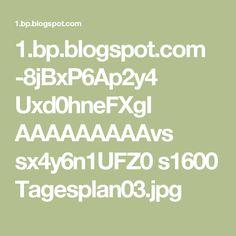 1.bp.blogspot.com -8jBxP6Ap2y4 Uxd0hneFXgI AAAAAAAAAvs sx4y6n1UFZ0 s1600 Tagesplan03.jpg