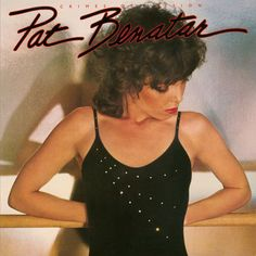 USED VINYL RECORD 12 inch 33 rpm vinyl LP Released in 1980, Crimes of Passion is the second studio album by American rock singer Pat Benatar. (Crysalis Records CHE 1275) Side 1: Treat Me Right You Bet