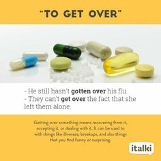 To get over