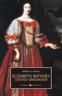 Erzsebet Bathory. Contesa sângeroasă de Rebecca Johns - Funions