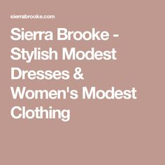 Sierra Brooke - Stylish Modest Dresses & Women's Modest Clothing