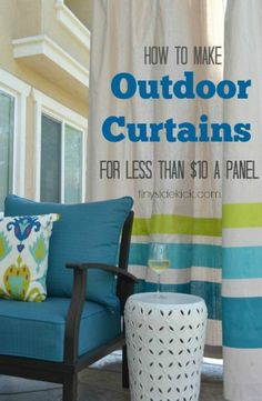 How to make outdoor curtains for less than $10.00 a panel...and there's a trick to keeping them from 'blowing in the wind'.