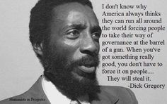 Dick Gregory Quotes pin on black history Dick Gregory Quotes. Here is Dick Gregory Quotes for you. Dick Gregory Quotes if im a womandick quotesporn. Cogito Ergo Sum, Black History Quotes, Black History Facts, Dick Gregory, By Any Means Necessary, Black Pride, African American History, Black Power, Black Is Beautiful