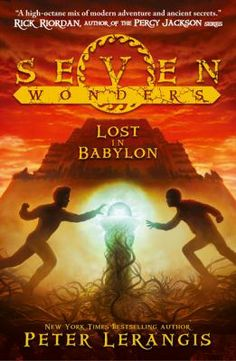 Percy Jackson meets Indiana Jones in the New York Times bestselling epic adventure Seven Wonders! Lost in Babylon is the second book in a seven-book series by master storyteller Peter Lerangis. This sequel to the bestselling The Colossus Rises chr. Used Books, Books To Read, Ya Books, Wonder Book, Science Fiction Books, Seven Wonders, Ny Times, Book Series, Storytelling