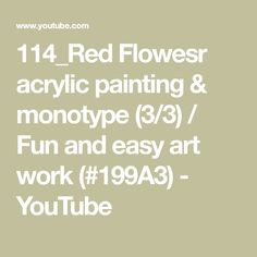 114_Red Flowesr acrylic painting & monotype (3/3) / Fun and easy art work (#199A3) - YouTube Easy Art, Simple Art, Using Acrylic Paint, Printmaking, Art Work, Mixed Media, Youtube, Red, Painting
