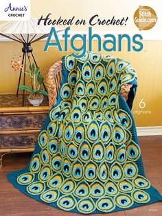 Hooked on Crochet! Afghans - These six beautiful afghans will inspire crocheters to pick up a hook and start crocheting right away. The afghans make great gifts for baby, friends and family. All are made using light- and worsted-weight yarn. Projects include Sand & Sea, Jewel Tones, Heirloom, Peacock (pictured), Daisy and Ebb & Flow. Available at Maggie's Crochet