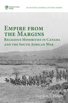 Empire from the Margins (Religious Minorities in Canada and the South African War; EDITED BY Gordon L. Heath; Imprint: Pickwick Publications). At the beginning of the twentieth century, there were a number of smaller religious bodies that sought to develop religious and national identity on the margins—something especially difficult when the nation was at war in South Africa. This book examines rich and varied extant sources that provide helpful windows into the wartime experience of…