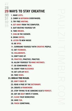 29 Ways to Stay Creative.  It might've been better titled 29 Ways to Improve Your Writing or something like that.  I mean, not ALL of those seem very . . . creativity inspiring to me but they're still good ideas.