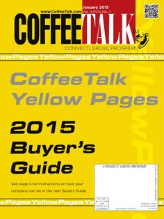 January 2015  CoffeeTalk Yellow Pages  INFORMATION IS POWER - Do you know as much as your competition?