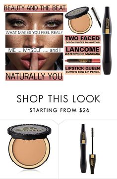 """Naturally You - Me ... Myself ... and I"" by latoyacl ❤ liked on Polyvore featuring beauty, Too Faced Cosmetics, Lancôme and Lipstick Queen"