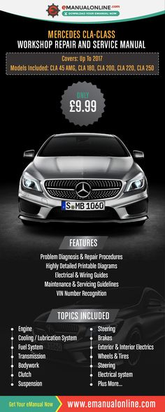 Mercedes CLA-Class Workshop Repair And Service Manual  This workshop manual will give you the opportunity to inspect and analyse every aspect of your vehicle from the comfort of your own home or workshop.
