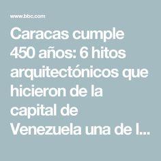 Caracas cumple 450 años: 6 hitos arquitectónicos que hicieron de la capital de Venezuela una de las ciudades más modernas de América Latina - BBC Mundo