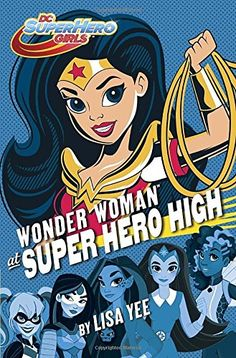 Wonder Woman at Super Hero High (DC Super Hero Girls) – Books for Kids