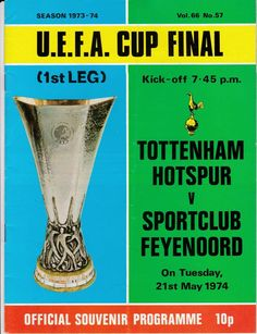 Tottenham 2 Feyenoord 2 in May 1974 at White Hart lane. The programme cover for the UEFA Cup Final, 1st Leg.