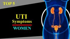 UTI Symptoms Women – Top 5 Urinary Tract Infection Signs and Causes for ...