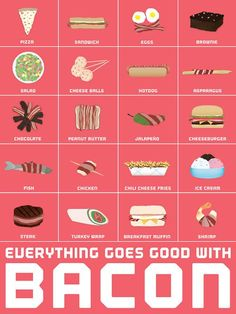 Everything goes good with bacon.