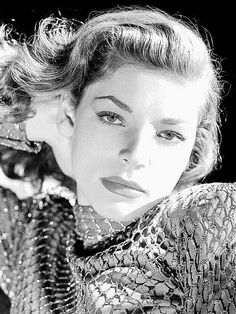 Lauren Bacall - you just don't get anymore stunning than that.
