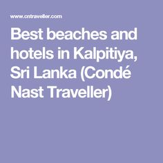 c8850a75a24bd Best beaches and hotels in Kalpitiya, Sri Lanka (Condé Nast Traveller) Best  Beaches