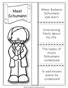 COMPOSERS: SCHUMANN & HIS MUSIC FOLDABLES   This file contains TWO different FOLDABLES in BOTH COLOR AND B/W  1.MEET SCHUMANN FOLDABLE: Students' record facts they have learned about SCHUMANN  2.SCHUMANN'S MUSIC: This foldable is a perfect accompaniment to foldable 1, or can be used on its own to respond to Schumann's music during a listening lesson