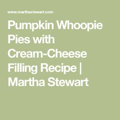 Pumpkin Whoopie Pies with Cream-Cheese Filling Recipe | Martha Stewart