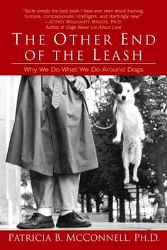The Other End of the Leash: Why We Do What We Do Around Dogs: http://www.amazon.com/The-Other-End-Leash-Around/dp/034544678X/?tag=extmon-20