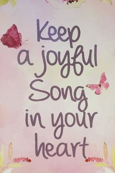 Keep a joyful song in your heart #joyfulquotes #inspirationalquotes #lifequotes #happinessquotes via @tlcforcoaches Joy Quotes, Affirmation Quotes, Music Quotes, Happy Quotes, Life Quotes, Positive Quotes For Life Motivation, Motivational Quotes For Success, Inspirational Quotes, Self Love Affirmations