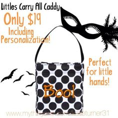 Perfect for little Trick or Treaters! Littles carry all caddy! $12 with no personalization! Www.mythirtyone.com/Souva