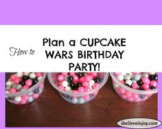 How to Plan a CUPCAKE WARS BIRTHDAY PARTY!!! SOOOO FUN!!
