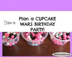 How to Plan a CUPCAKE WARS BIRTHDAY PARTY!!! SOOOO FUN!!