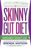 The Skinny Gut Diet: Balance Your Digestive System for Permanent Weight Loss, Brenda Watson