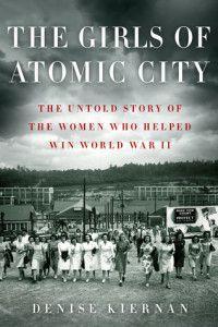 Revuew if The Girls of Atomic City by Denise Kiernan |FangirlNation