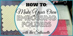 DIY Embossing Folders with Silhouette