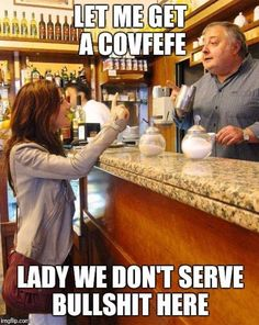 Good Morning! Can I please have a COVFEFE?? LMAO!!