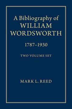 A Bibliography of William Wordsworth: 1787-1930