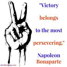 Inspirational Quotes | Napoleon Bonaparte #inspiration #davidshoup #quotes #napoleonbonaparte #victory #persevere