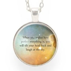 """""""When you realize how perfect everything is, you will tilt your head back and laugh at the sky."""" Inspirational Quote Necklace – CellsDividing"""