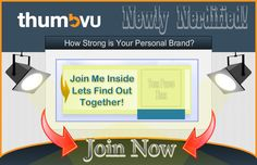 Get more people will to notice what you are promoting. It's all about promoting YOU, the brand, before anything else!  Catch the Vision here: http://www.thumbvu.com/ref/MsVal