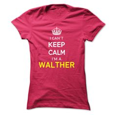 [Hot tshirt names] I Cant Keep Calm Im A WALTHER  Shirts Today  Hi WALTHER you should not keep calm as you are a WALTHER for obvious reasons. Get your T-shirt today and let the world know it.  Tshirt Guys Lady Hodie  SHARE and Get Discount Today Order now before we SELL OUT  Camping field tshirt i cant keep calm im im a walther keep calm im walther