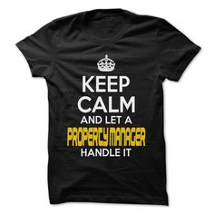(Awesome T-Shirts) Keep Calm And Let ... Property manager Handle It - Awesome Keep Calm Shirt ! - Buy Now